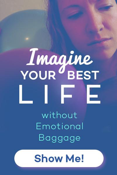 Imagine Life Without Emotional Baggage